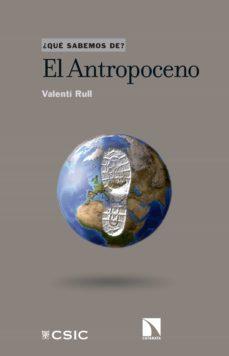 el antropoceno (ebook)-valenti rull-9788490974230