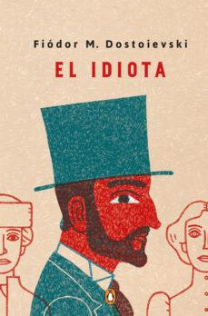 Descarga gratuita de libros de texto en línea. EL IDIOTA 9788491054030 PDB en español