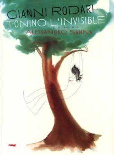 TONINO L INVISIBLE | GIANNI RODARI | Comprar libro 9788492412730