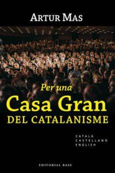per una gran casa del catalanisme (cat/cast/eng)-artur mas-9788492437030