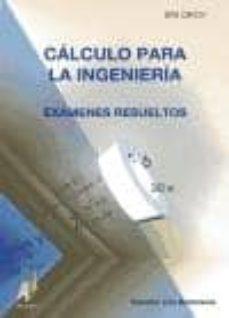 calculo para la ingenieria: examenes resueltos-salvador vera ballesteros-9788493408930