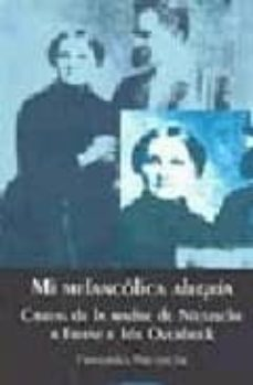 Followusmedia.es Mi Melancolica Alegria: Cartas De La Madre De Nietzsche A Franz E Ida Overbeck Image