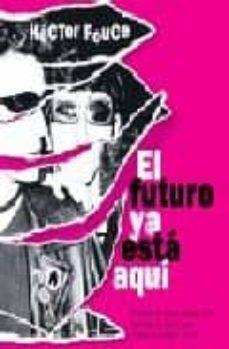 Descargar EL FUTURO YA ESTA AQUI gratis pdf - leer online