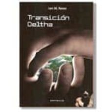 Descargas de ebooks epub TRANSICION DELTHA (Spanish Edition) de IAN M. NOOE CHM 9788493791230
