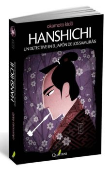 Descargar libros electrónicos gratis para iPod HANSHICHI: UN DETECTIVE EN EL JAPON DE LOS SAMURAIS de KIDO OKAMOTO CHM 9788494030130 in Spanish