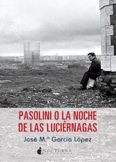 Descargas de ipod y libros PASOLINI O LA NOCHE DE LAS LUCIÉRNAGAS