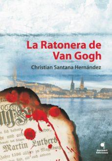Libro de descarga gratuita de google LA RATONERA DE VAN GOGH 9788494320330
