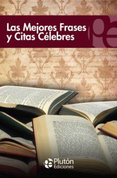Las Mejores Frases Y Citas Célebres Ebook Vvaa Descargar Libro Pdf O Epub 9788494637230