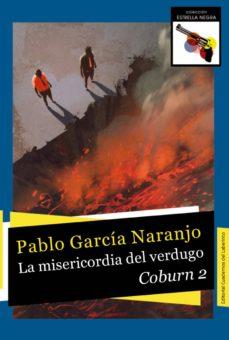 la misericordia del verdugo (coburn 2)-pablo garcia naranjo-9788494826030