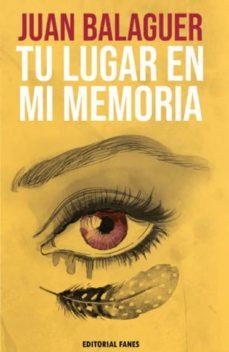 TU LUGAR EN MI MEMORIA - JUAN BALAGUER | Triangledh.org