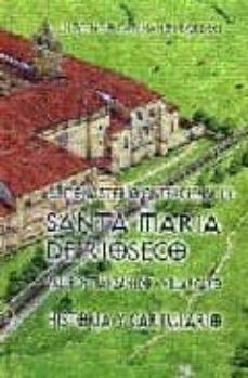 Debatecd.mx El Monasterio Cisterciense De Santa Maria De Rioseco: Valle De Ma Nzanedo-villarcayo. Historia Y Cartulario Image