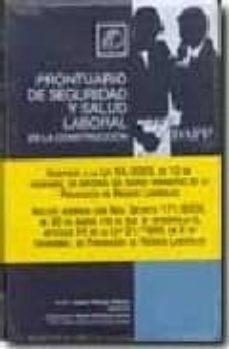 Leer libros completos en línea descarga gratuita PRONTUARIO DE SEGURIDAD Y SALUD LABORAL EN LA CONSTRUCCION (Literatura española) de CESAR TOLOSA TRIBIÑO FB2 CHM 9788496164130
