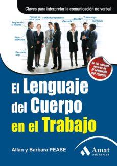 el lenguaje del cuerpo en el trabajo: claves para interpretar la comunicacion no verbal-arturo jose fernandez-9788497353830