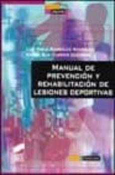 Foro descargar gratis ebook MANUAL DE PREVENCION Y REHABILITACION DE LESIONES DEPORTIVAS (Spanish Edition) FB2 de  9788497560030
