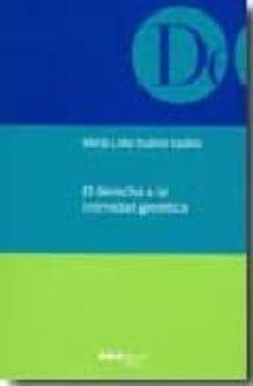 Descargar libros de texto pdf gratis. EL DERECHO A LA INTIMIDAD GENETICA de MARIA LIDIA SUAREZ ESPINO 9788497685030 (Literatura española)