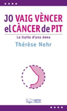 Descargar libro de italia JO VAIG VENCER EL CANCER DE PIT: LA LLUITA D UNA DONA