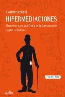 hipermediaciones: elementos para una teoria de la comunicacion di gital interactiva-carlos scolari-9788497842730