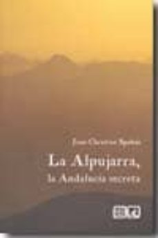 alpujarra, la andalucia secreta-jean-christian spajni-9788498366730