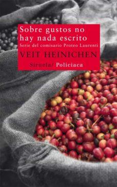 E libro descarga gratuita móvil SOBRE GUSTOS NO HAY NADA ESCRITO (Spanish Edition) de VEIT HEINICHEN ePub PDF
