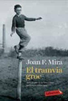 Descargas de audiolibros gratis para iPad EL TRAMVIA GROC de JOAN F. MIRA I CASTERA 9788499309330 (Literatura española) CHM DJVU ePub