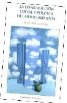 Inmaswan.es La Construccion Social Y Politica Del Medio Ambiente Image