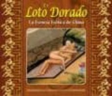 Descargar Ebook rapidshare EL LOTO DORADO: LA ESENCIA EROTICA DE CHINA in Spanish 9789707750630
