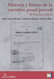 HISTORIA Y FUTURO DE LA CUESTIÓN PENAL JUVENIL - EMILIO GARCIA MENDEZ | Triangledh.org