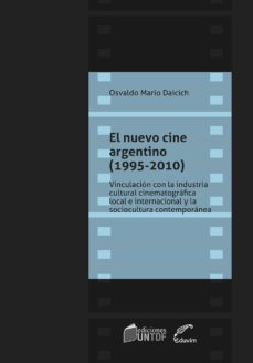 el nuevo cine argentino (1995-2010) (ebook)-osvaldo mario daicich-9789876992930