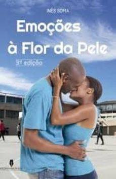 Descargar desde google book EMOÇÉES Á  FLOR DA PELE en español de INES SOFIA PDF 9789897792830