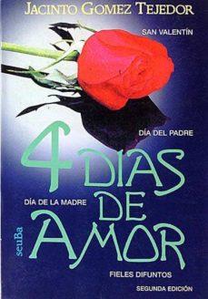 4 DÍAS DE AMOR - JACINTO, GÓMEZ TEJEDOR   Triangledh.org