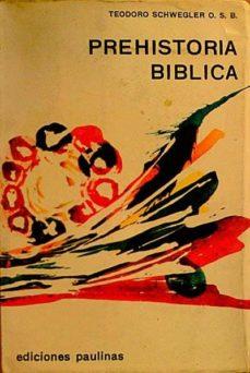 PREHISTORIA BÍBLICA - SCHWEGLERTEODORO O.S.B   Triangledh.org