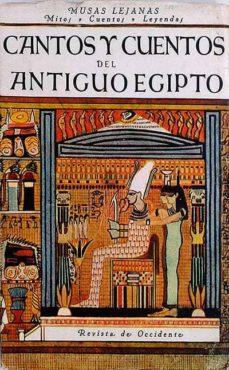 CANTOS Y CUENTOS DEL ANTIGUO EGIPTO - VV.AA | Triangledh.org