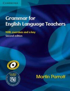 grammar for english language teachers (2nd ed.)-martin parrott-9780521712040
