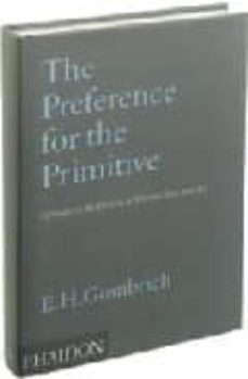 the preference for the primitive-ernst h. gombrich-9780714841540