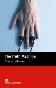 Ebook en pdf descarga gratuita MACMILLAN READERS BEGUINNER: TRUTH MACHINE, THE iBook CHM (Spanish Edition) 9781405072540