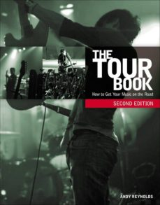 Descargar THE TOUR BOOK: HOW TO GET YOUR MUSIC ON THE ROAD gratis pdf - leer online