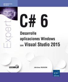 c# 6: desarrolle aplicaciones windows con visual studio 2015-jerome hugon-9782746099340