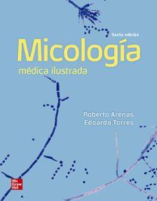 Descarga gratuita de libros de electrónica digital. MICOLOGÍA MEDICA ILUSTRADA in Spanish de ROBERTO;TORRES, EDUARDO ARENAS