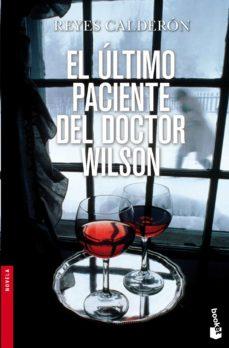 el ultimo paciente del doctor wilson (serie lola machor 4)-reyes calderon-9788408003540
