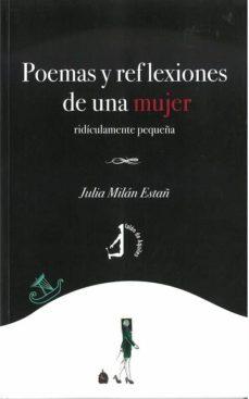 Descarga gratuita de libros electrónicos de mobi. POEMAS Y REFLEXIONES DE UNA MUJER RIDICULAMENTE PEQUEÑA