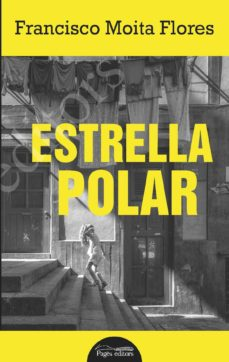 Descarga gratuita de libros electrónicos en formato txt. ESTRELLA POLAR 9788413030340 de FRANCISCO MOITA FLORES RTF PDB en español