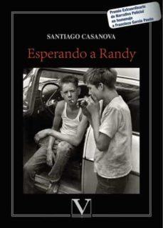 Descargar libro desde google mac ESPERANDO A RANDY 9788413370040 de SANTIAGO CASANOVA MOBI PDF iBook