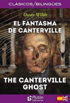 Descargar libro de ensayos en inglés pdf EL FANTASMA DE CANTERVILLE / THE CANTERVILLE GHOST (Literatura española)