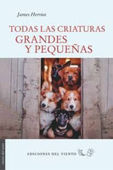Descargas ebooks epub TODAS LAS CRIATURAS GRANDES Y PEQUEÑAS (2ª ED.) CHM de JAMES HERRIOT in Spanish 9788415374640