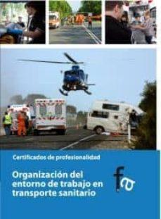 Descargar en línea gratis ebooks pdf ORGANIZACION DEL ENTORNO DE TRABAJO EN TRANSPORTE SANITARIO (Literatura española) RTF