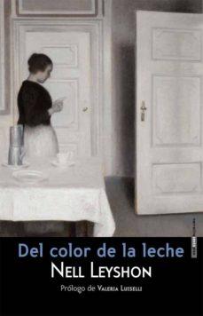 Descargas de libros de texto completo gratis DEL COLOR DE LA LECHE in Spanish de NELL LEYSHON