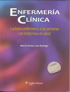 Descargando libros en pdf gratis ENFERMERIA CLINICA: CUIDADOS ENFERMEROS A LAS PERSONAS CON TRASTORNOS DE SALUD ePub 9788415840640 de MARIA TERESA LUIS RODRIGO