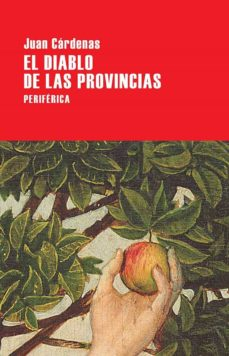 Descargando audiolibros a iphone EL DIABLO DE LAS PROVINCIAS 9788416291540 de JUAN CARDENAS in Spanish