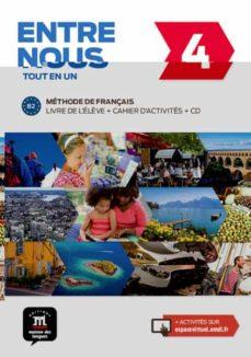 Descargar ENTRE NOUS 4 LIVRE DE L ELÈVE + CAHIER + CD. B2 gratis pdf - leer online