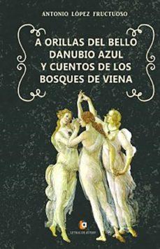 Valentifaineros20015.es A Orillas Del Bello Danubio Azul Cuentos De Los Bosques De Viena Image